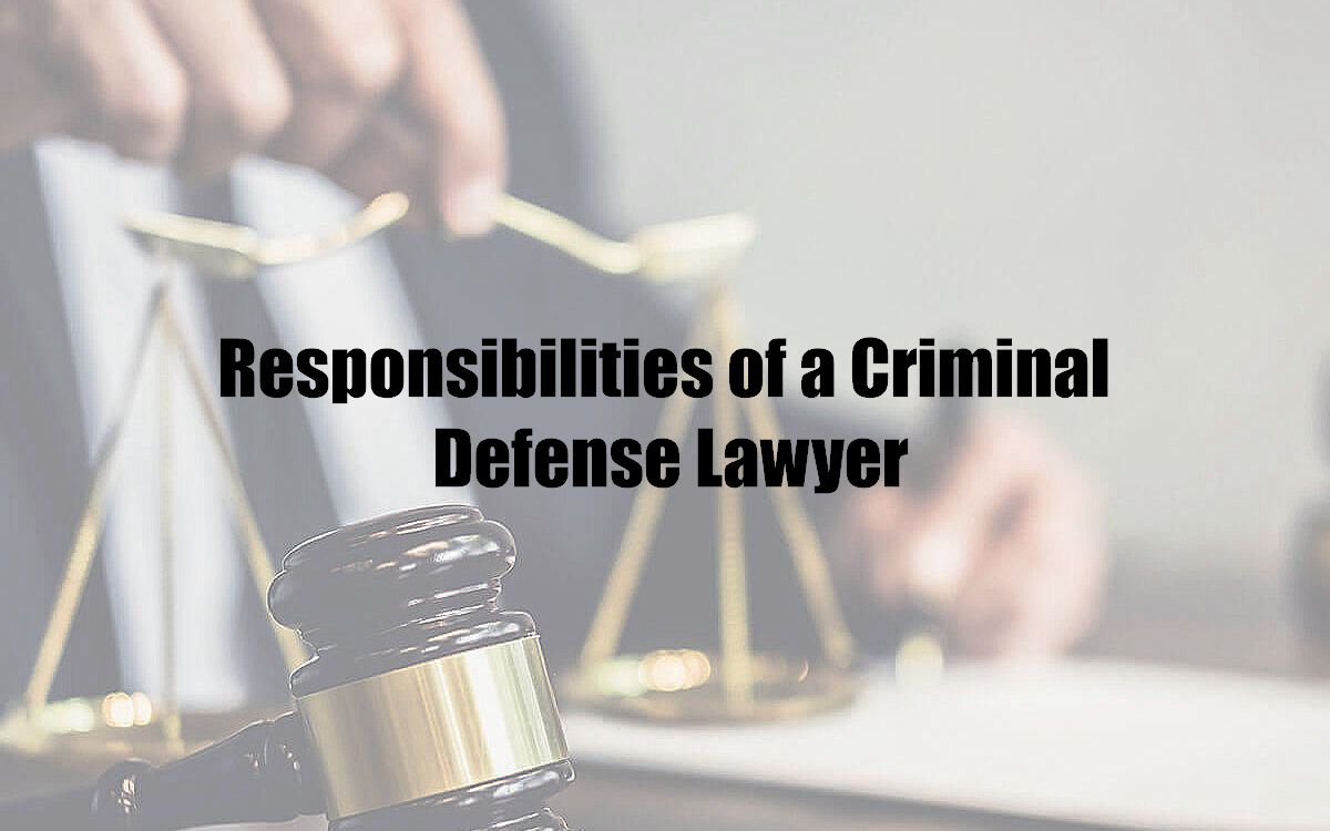 Responsibilities of a Criminal Defense Lawyer