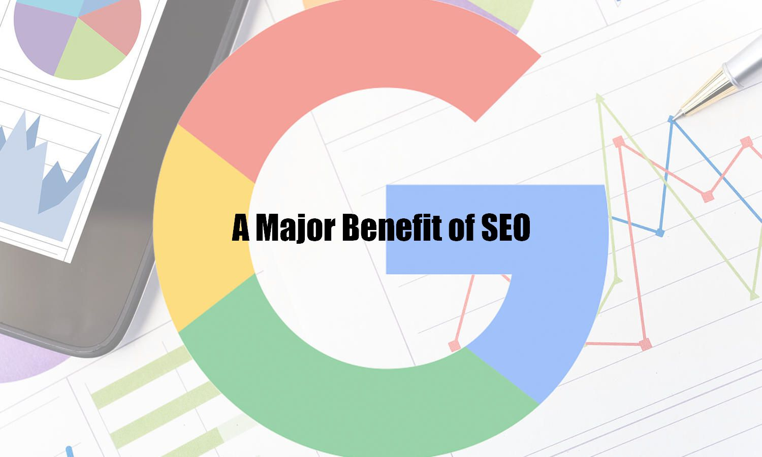 A Major Benefit of SEO