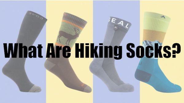 What Are Hiking Socks?